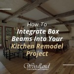 How To Integrate Box Beams Into Your Kitchen Remodel Project